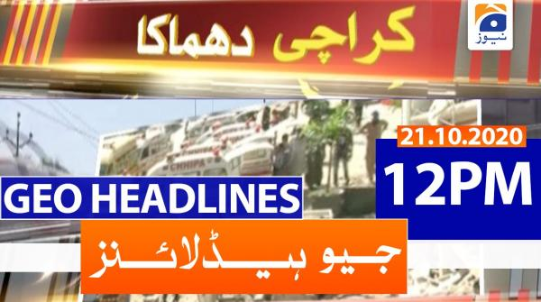 Geo Headlines 12 PM | 21st October 2020