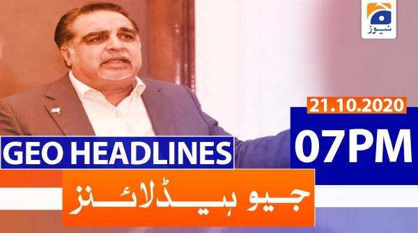 Geo Headlines 07 PM | 21st October 2020
