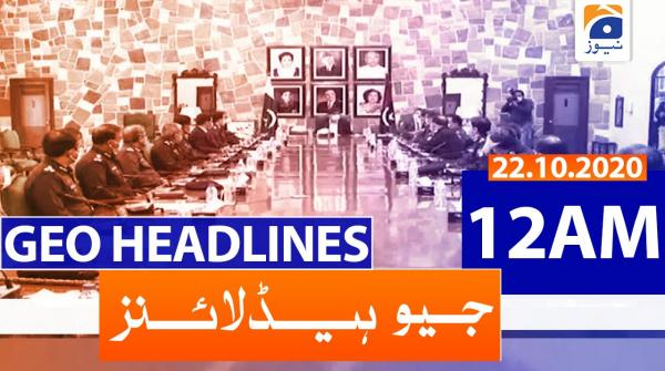 Geo Headlines 12 AM | 22nd October 2020
