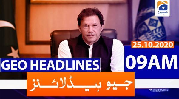 Geo Headlines 09 AM | 25th October 2020