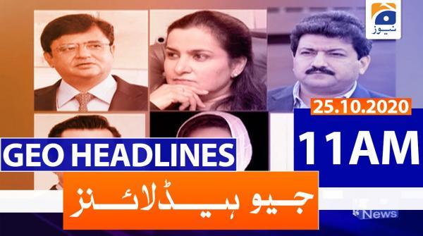 Geo Headlines 11 AM | 25th October 2020