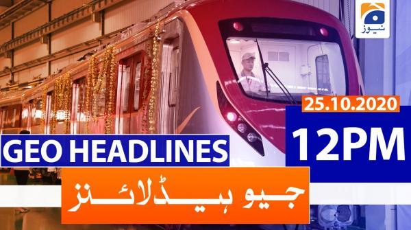 Geo Headlines 12 PM | 25th October 2020