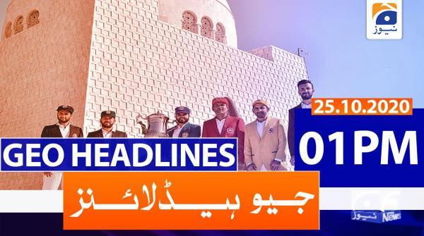 Geo Headlines 01 PM | 25th October 2020