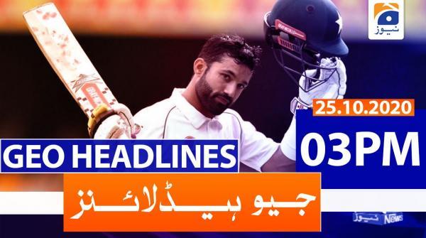 Geo Headlines 03 PM | 25th October 2020