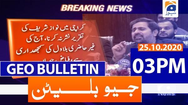 Geo Bulletin 03 PM | 25th October 2020