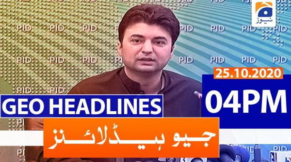 Geo Headlines 04 PM | 25th October 2020