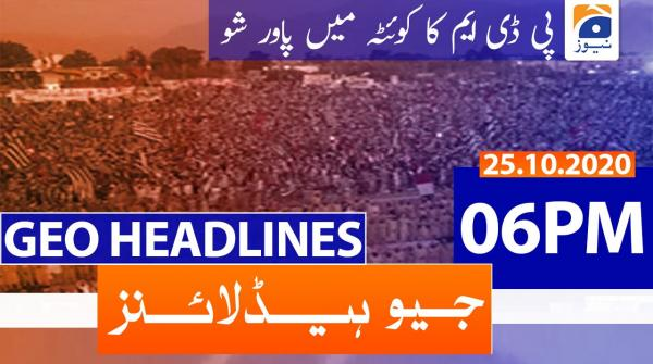 Geo Headlines 06 PM | 25th October 2020