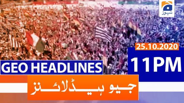 Geo Headlines 11 PM | 25th October 2020