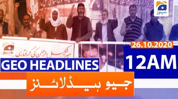 Geo Headlines 12 AM | 26th October 2020