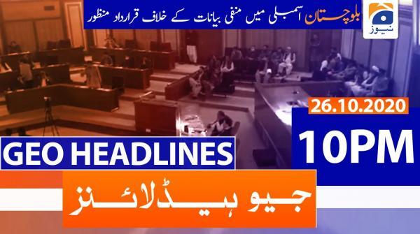 Geo Headlines 10 PM   26th October 2020