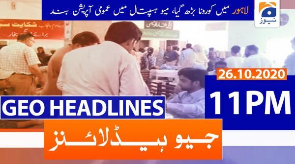 Geo Headlines 11 PM   26th October 2020