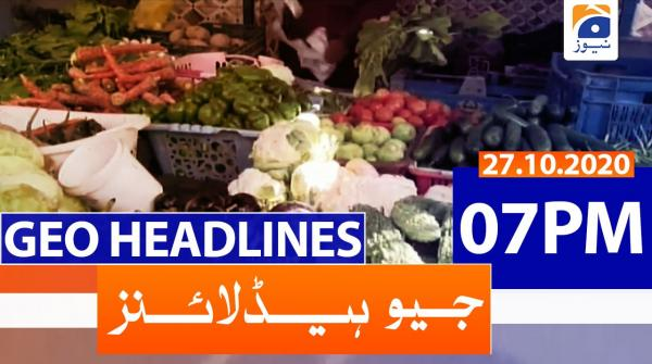 Geo Headlines 07 PM | 27th October 2020