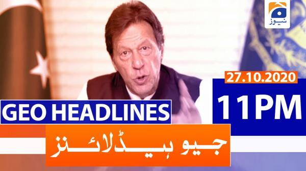 Geo Headlines 11 PM | 27th October 2020