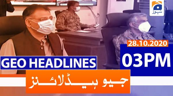 Geo Headlines 03 PM | 28th October 2020
