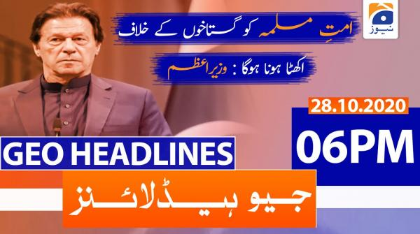 Geo Headlines 06 PM | 28th October 2020