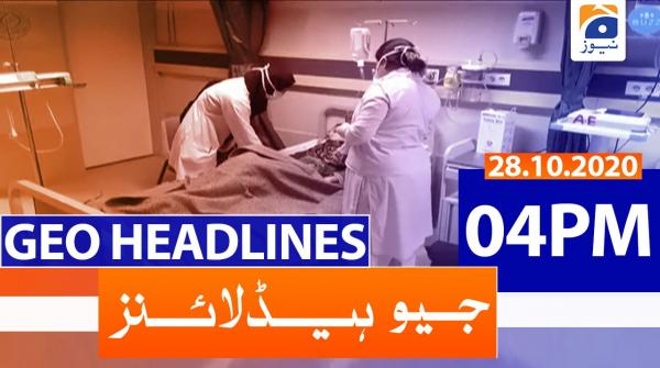 Geo Headlines 04 PM | 28th October 2020