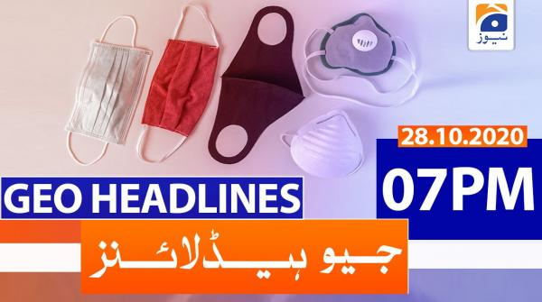 Geo Headlines 07 PM | 28th October 2020