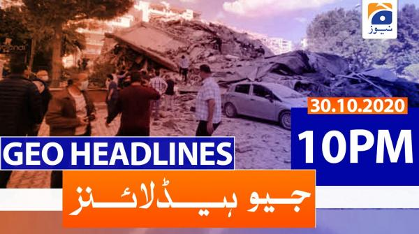 Geo Headlines 10 PM | 30th October 2020