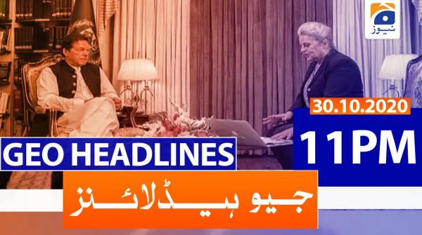 Geo Headlines 11 PM | 30th October 2020