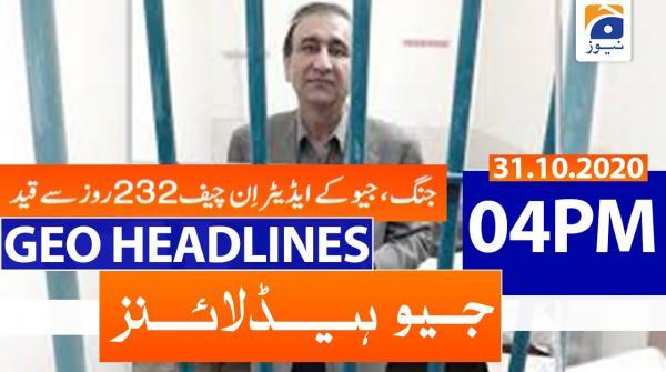 Geo Headlines 04 PM | 31st October 2020