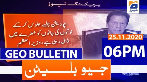 Geo Bulletin 06 PM | 25th November 2020