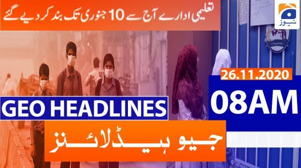 Geo Headlines 08 AM | 26th November 2020