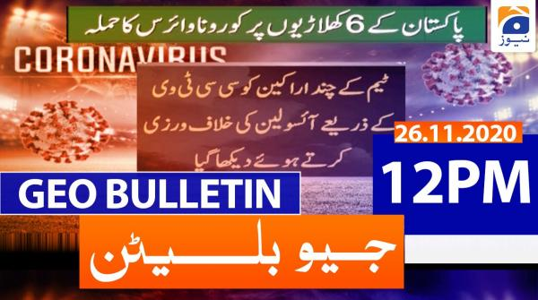 Geo Bulletin 12 PM | 26th November 2020