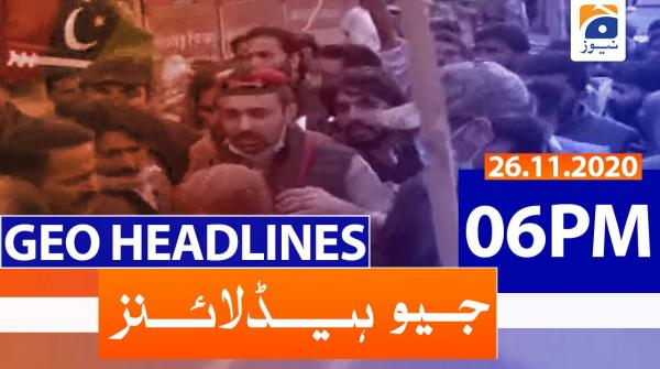 Geo Headlines 06 PM | 26th November 2020