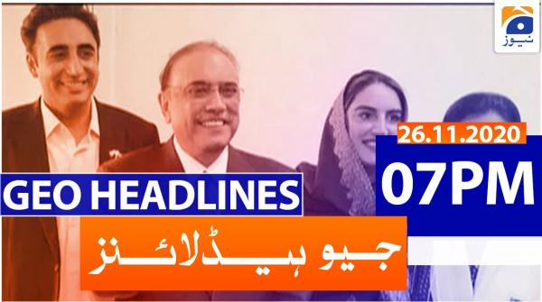 Geo Headlines 07 PM | 26th November 2020