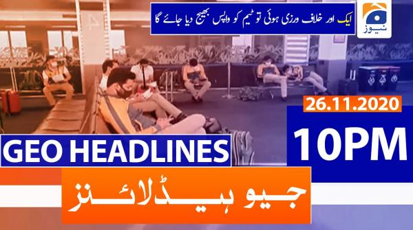 Geo Headlines 10 PM | 26th November 2020