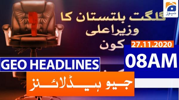 Geo Headlines 08 AM | 27th November 2020
