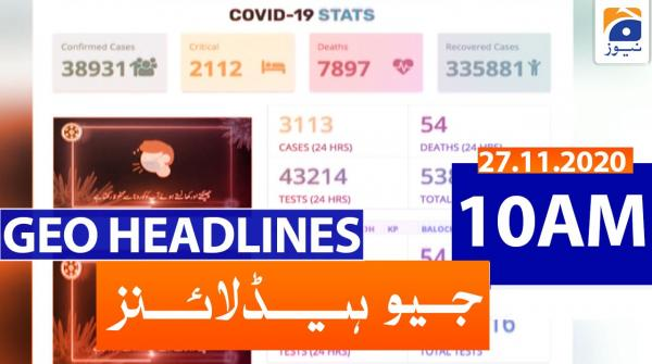 Geo Headlines 10 AM | 27th November 2020