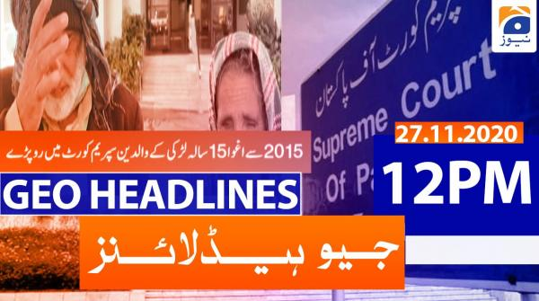 Geo Headlines 12 PM | 27th November 2020