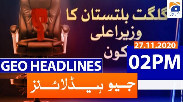 Geo Headlines 02 PM | 27th November 2020