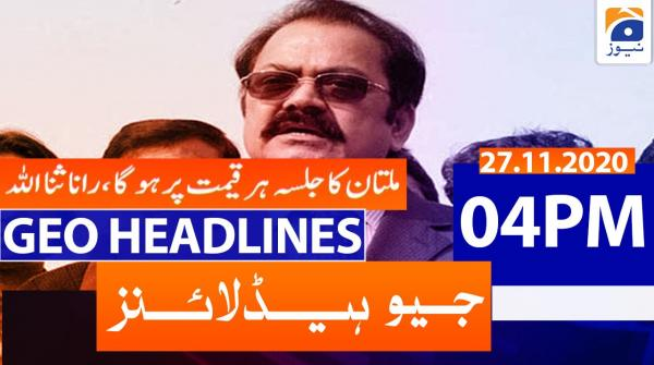 Geo Headlines 04 PM | 27th November 2020