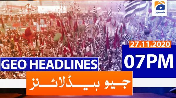 Geo Headlines 07 PM | 27th November 2020