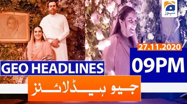 Geo Headlines 09 PM | 27th November 2020