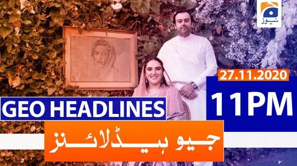 Geo Headlines 11 PM | 27th November 2020