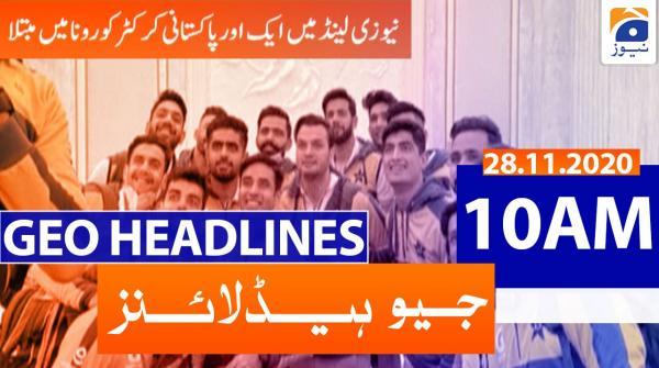 Geo Headlines 10 AM | 28th November 2020