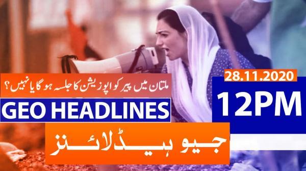 Geo Headlines 12 PM | 28th November 2020