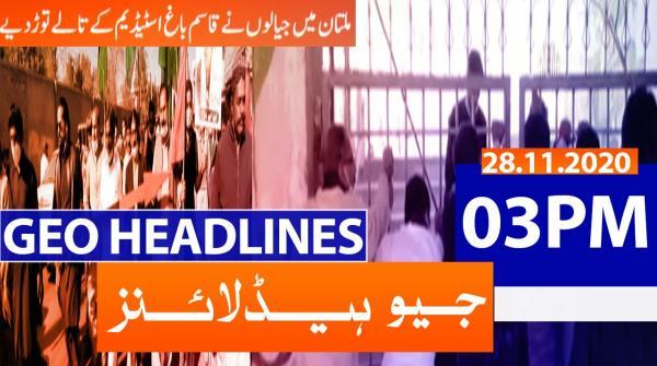 Geo Headlines 03 PM | 28th November 2020