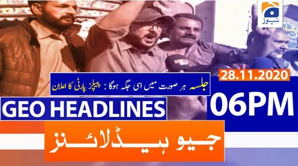 Geo Headlines 06 PM | 28th November 2020