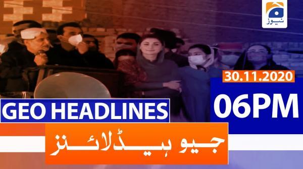 Geo Headlines 06 PM | 30th November 2020