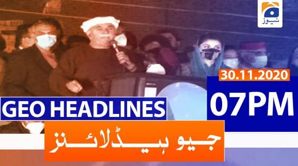 Geo Headlines 07 PM | 30th November 2020