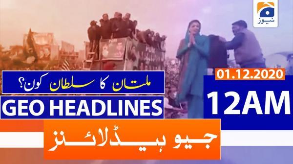Geo Headlines 12 AM | 1st December 2020