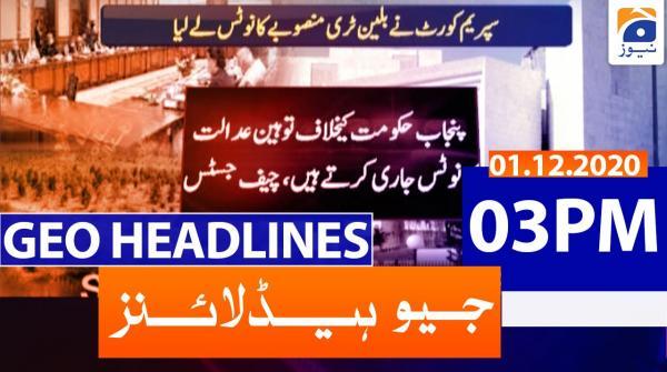 Geo Headlines 03 PM | 1st December 2020