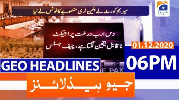 Geo Headlines 06 PM | 1st December 2020