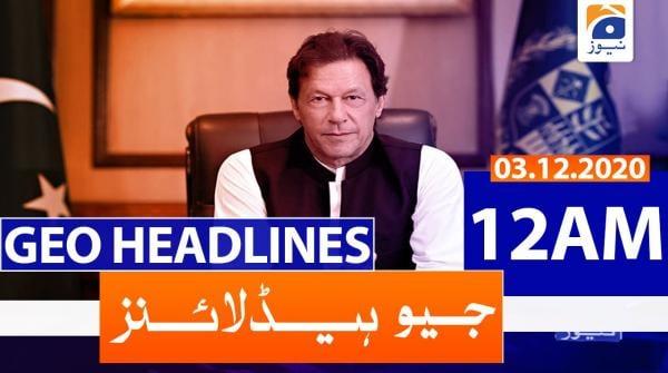 Geo Headlines 12 AM | 3rd December 2020