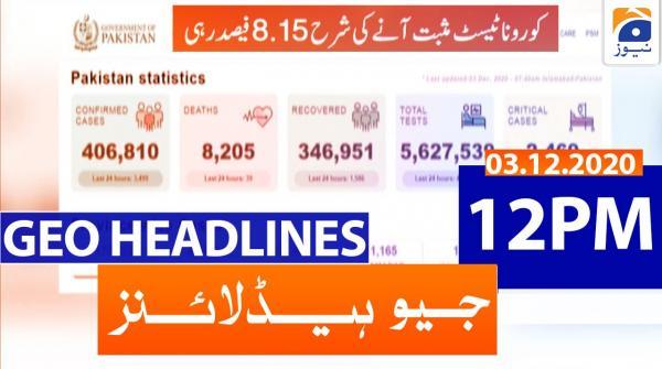 Geo Headlines 12 PM | 3rd December 2020