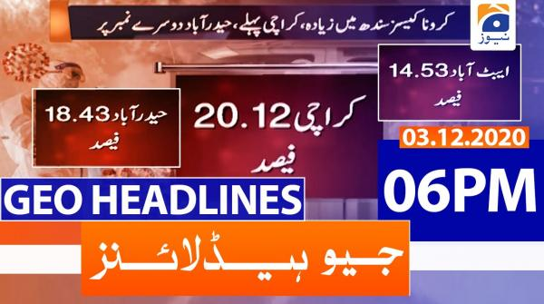 Geo Headlines 06 PM | 3rd December 2020